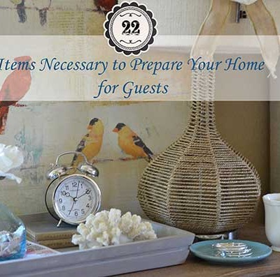 22 Items Necessary to Prepare Your Home for Guests