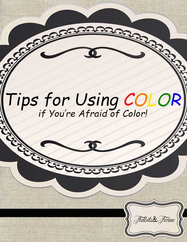 Tidbits&Twine - 5 Tips for Using Color2