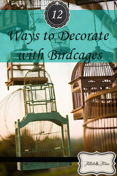 How to Decorate with Birdcages 3 Decorating with Birdcages   12 Creative Ideas for Everyday Use