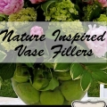 Nature Inspired Vase Fillers - Tidbits&Twine
