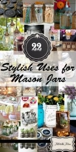 22 Uses for Mason Jars