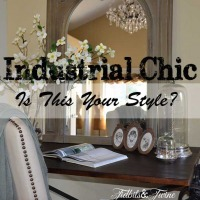 Industrial Chic Is It Your Style- Tidbits&Twine