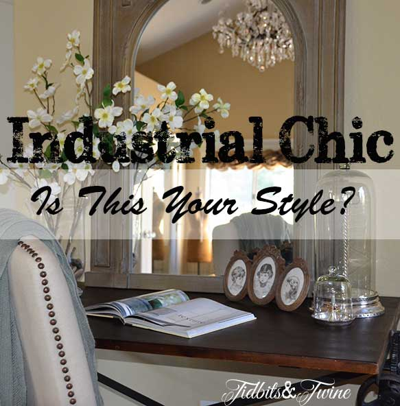Industrial Chic – Is It for You?