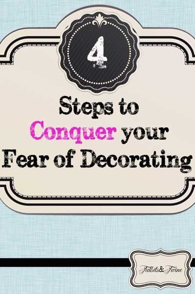 4 Steps to Conquer the Fear of Decorating