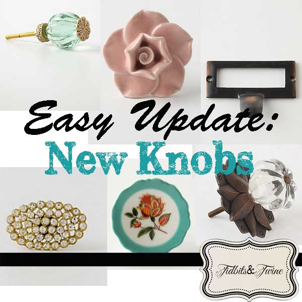 Easy Update with New Knobs - Tidbits&Twine