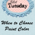 Tidbit Tuesday - When to Choose Paint Color