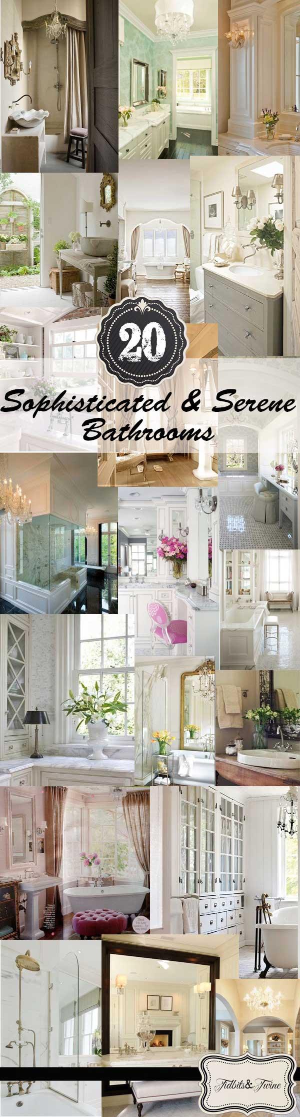 20 Sophisticated & Serene Bathrooms