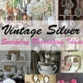 Tidbits&Twine Vintage Silver Decorating Ideas
