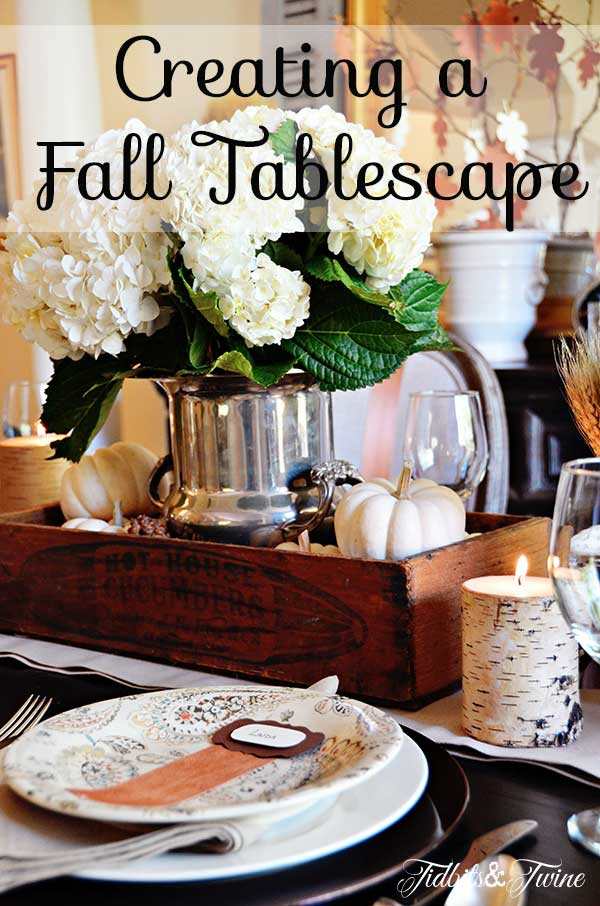 Tidbits&Twine Creating a Fall Tablescape 2