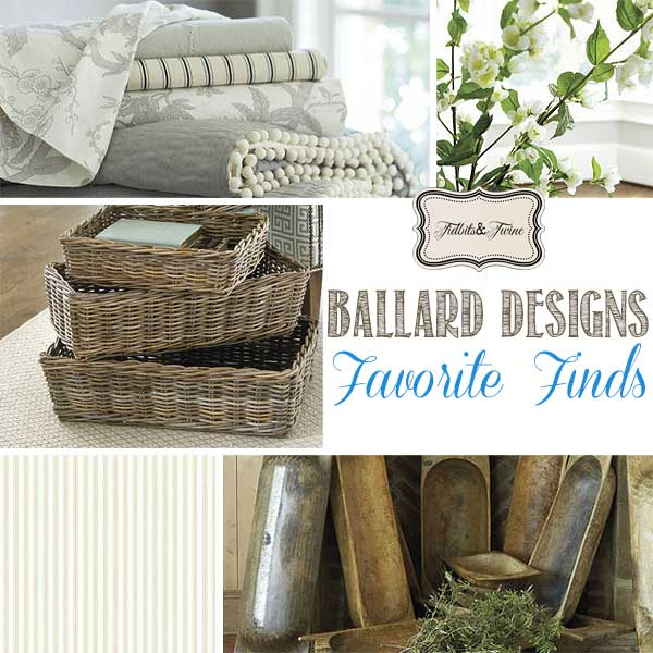 TIDBITS-&-TWINE---Ballard-Designs-Favorite-Finds