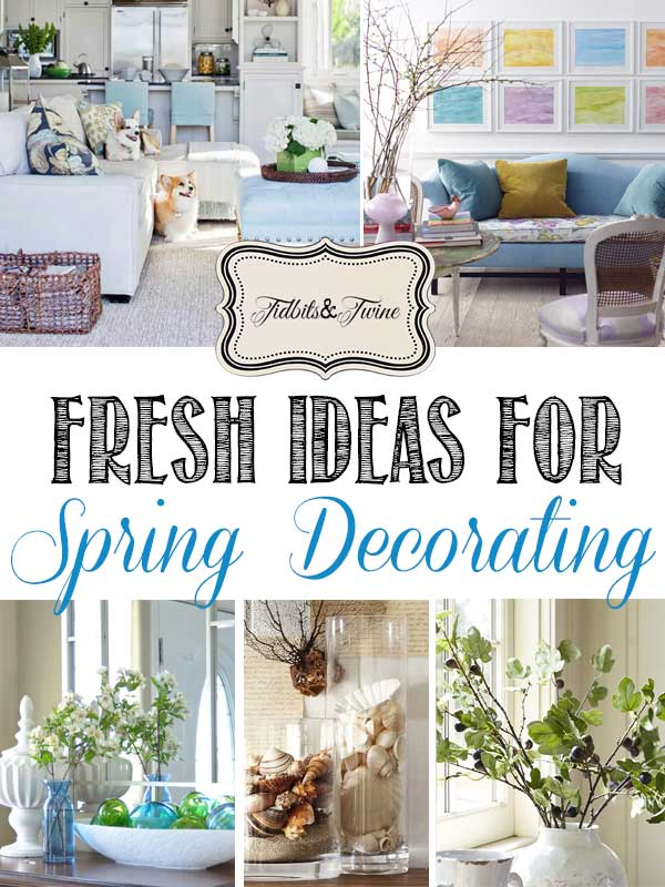 Fresh Ideas for Spring Decorating | TIDBITS&TWINE
