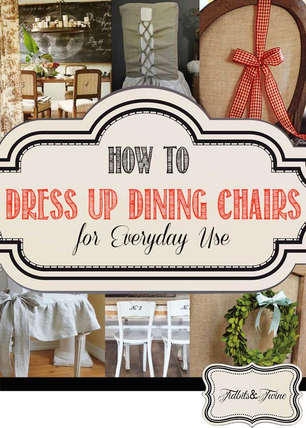 Tidbits&Twine---How-to-Dress-Up-Dining-Chairs
