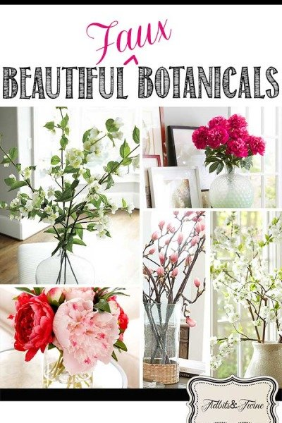 10 Beautiful {Faux} Botanicals for Spring
