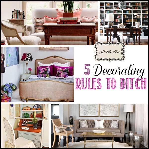 5 Decorating Rules to Ditch