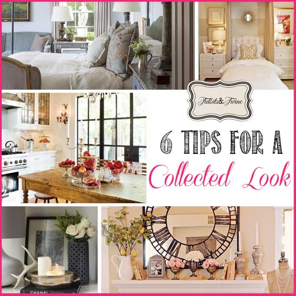 TIDBITS-&-TWINE---6-Tips-for-a-Collected-Look