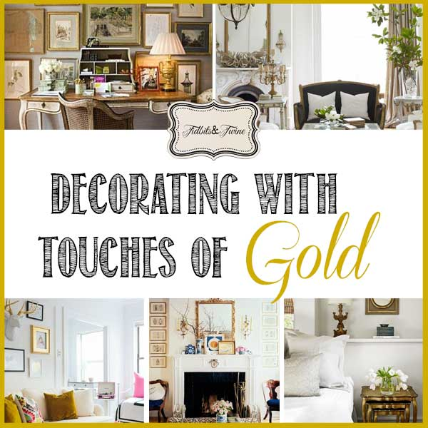 TIDBITS-&-TWINE---Decorating-with-Touches-of-Gold