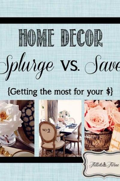 When to Splurge versus When to Save