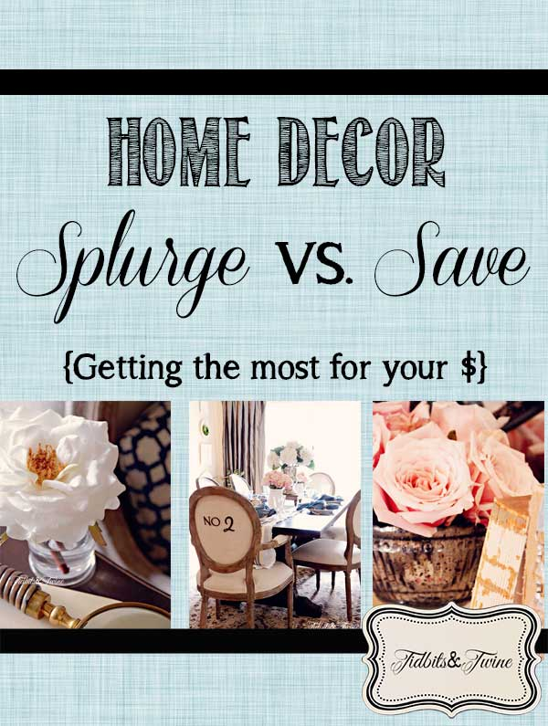 TIDBITS-&-TWINE---When-to-Splurge-versus-When-to-Save