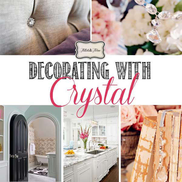 http://tidbitsandtwine.com/wp-content/uploads/2014/04/TIDBITSTWINE-Decorating-with-Crystal-Accents.jpg