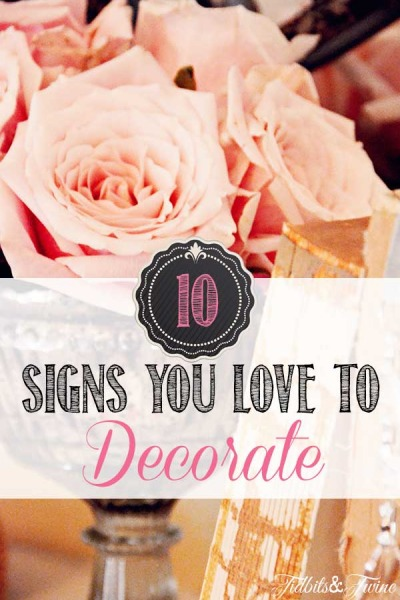 10 Signs You've Caught the Decorating Bug