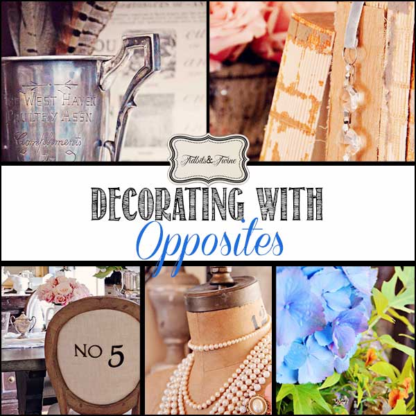 Decorating Details: When Opposites Attract