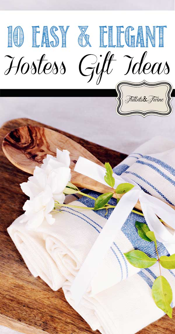 TIDBITS-&-TWINE---10-Easy-and-Elegant-Hostess-Gift-Ideas