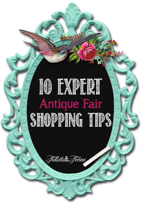 TIDBITS-&-TWINE---10-Antique-Fair-Shopping-Tips