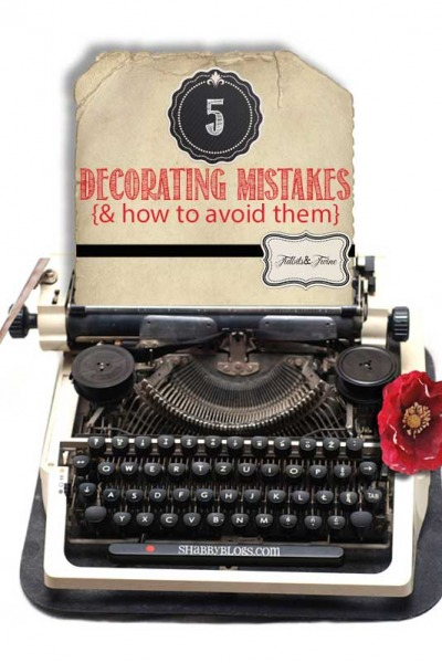 5 Decorating Mistakes {and How to Avoid Them}