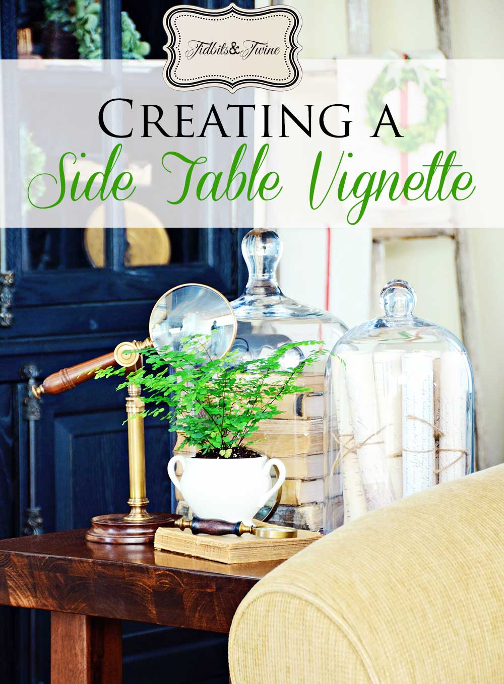 TIDBITS & TWINE How to Create a Side Table Vignette