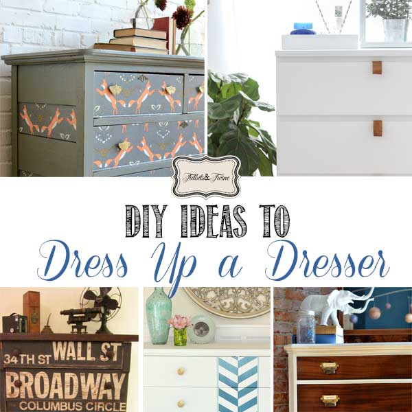 TIDBITS&TWINE---DIY-Dresser-Makeover-Ideas