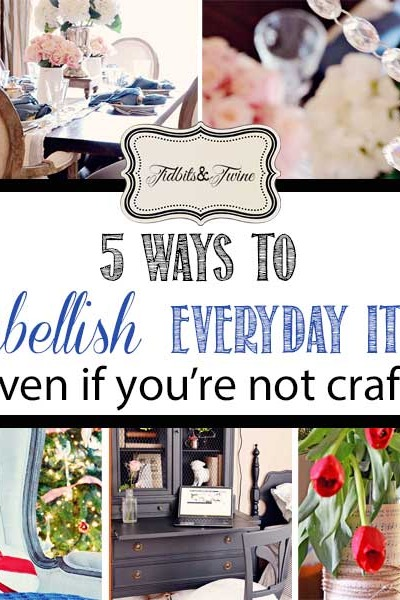 5 Easy DIY Ideas to Embellish Everyday Objects {Even if You're Not Crafty}