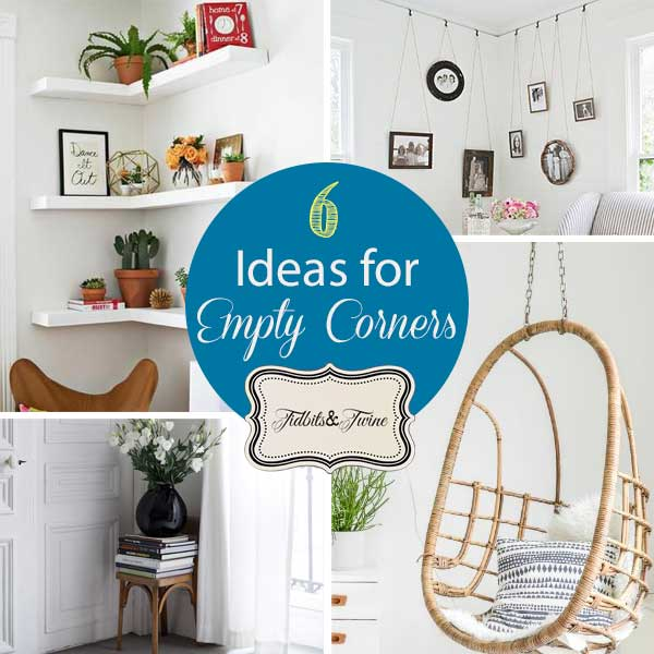 6 small scale decorating ideas for empty corner spaces tidbits twine - Room ideas for small space decoration ...
