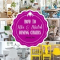 TIDBITS&TWINE---7-Tips-for-Using-Mismatched-Dining-Chairs
