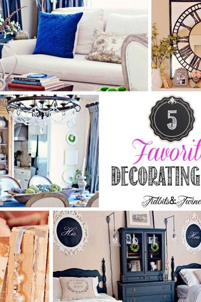 My 5 Favorite Decorating Tips
