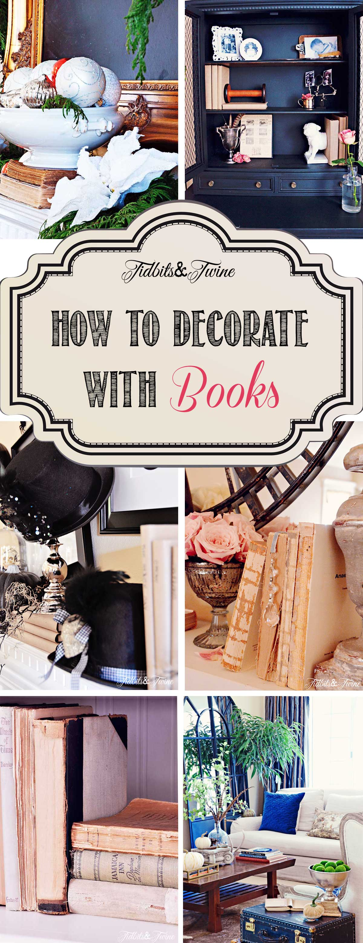 How To Decorate With Books how to decorate with books | tidbits&twine