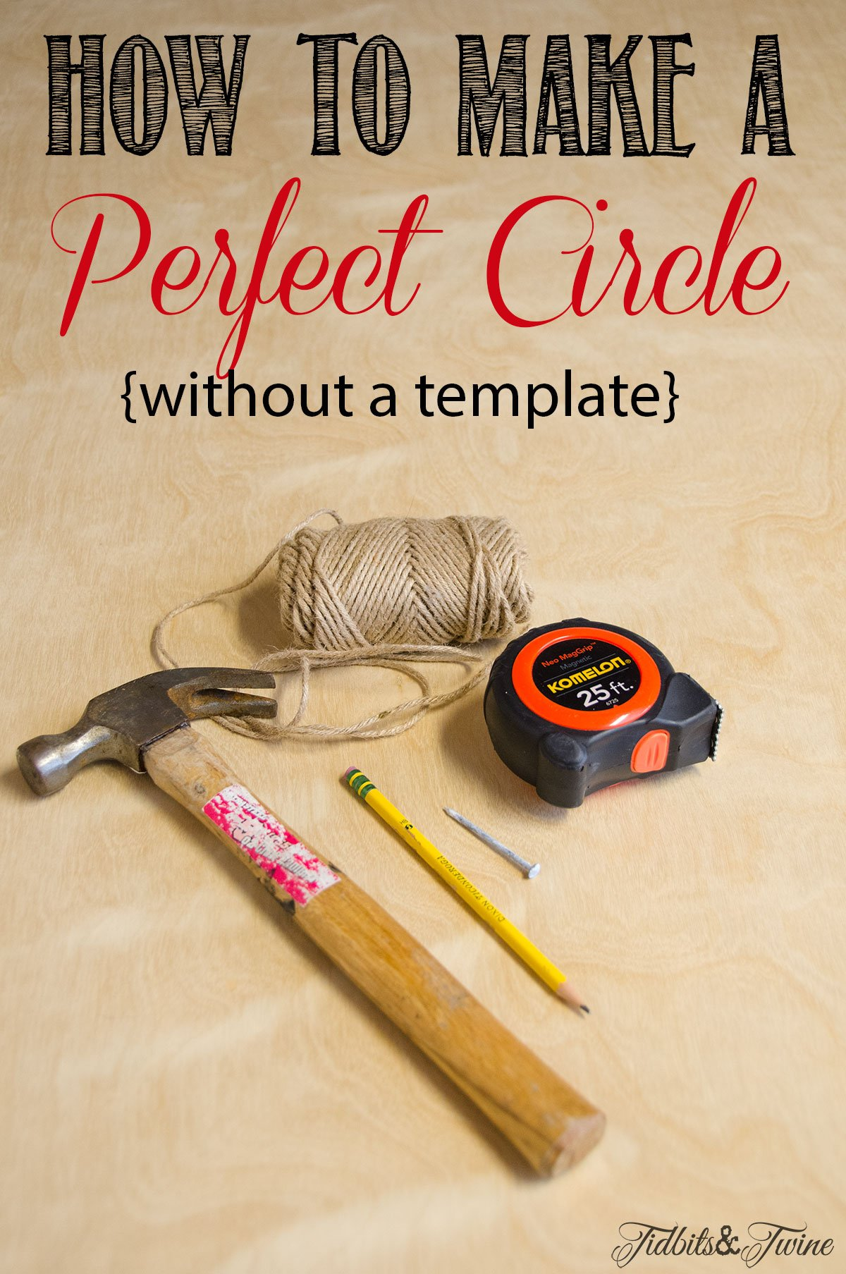Tidbits&Twine- How to Make a Perfect Circle without a Templatte