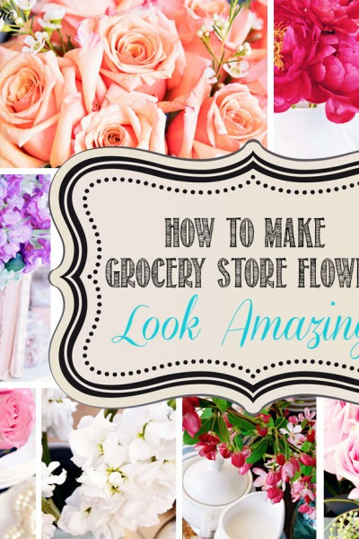 How to Make Ordinary Grocery Store Flowers Look Amazing