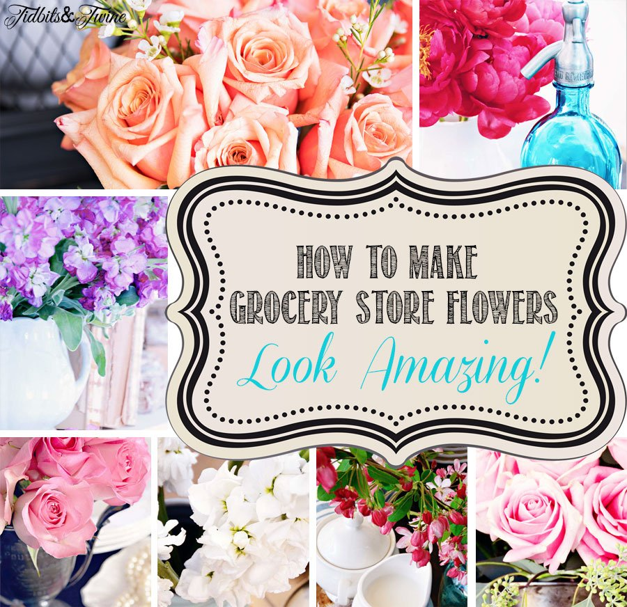 TIDBITS-&-TWINE---Make-Grocery-Store-Flowers-Look-Amazing