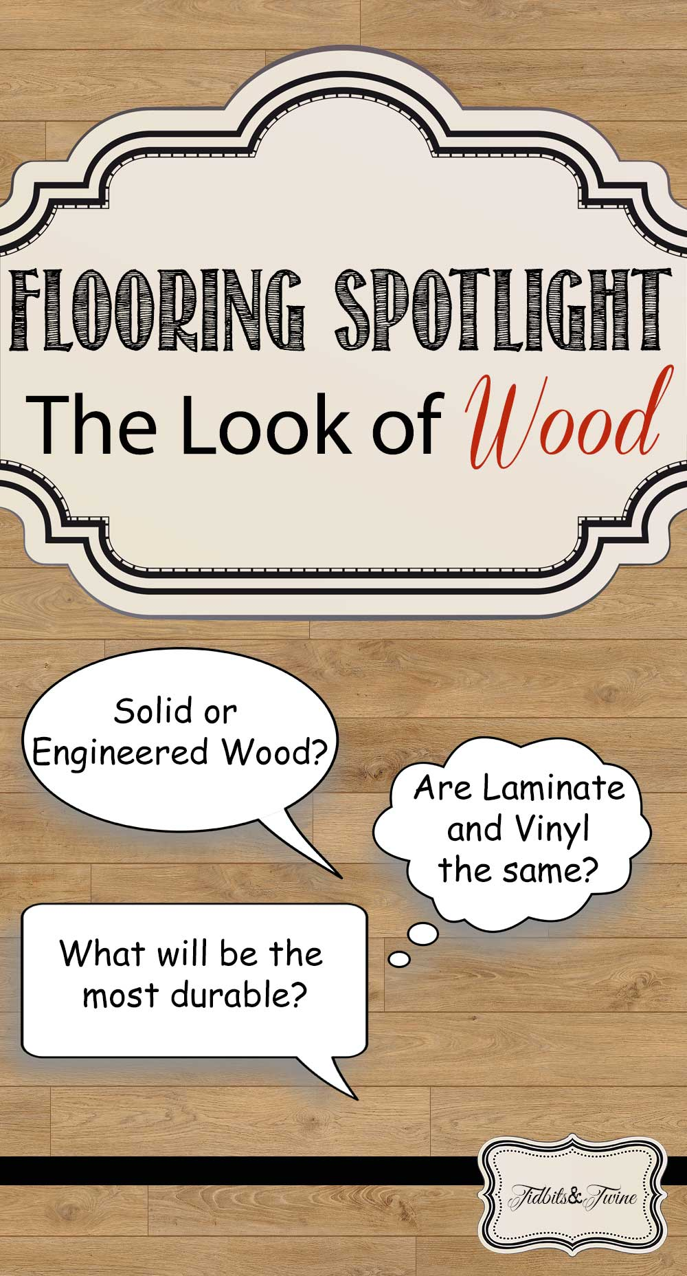 TIDBITS&TWINE---Flooring-Spotlight-Options-to-Get-the-Hardwood-Look