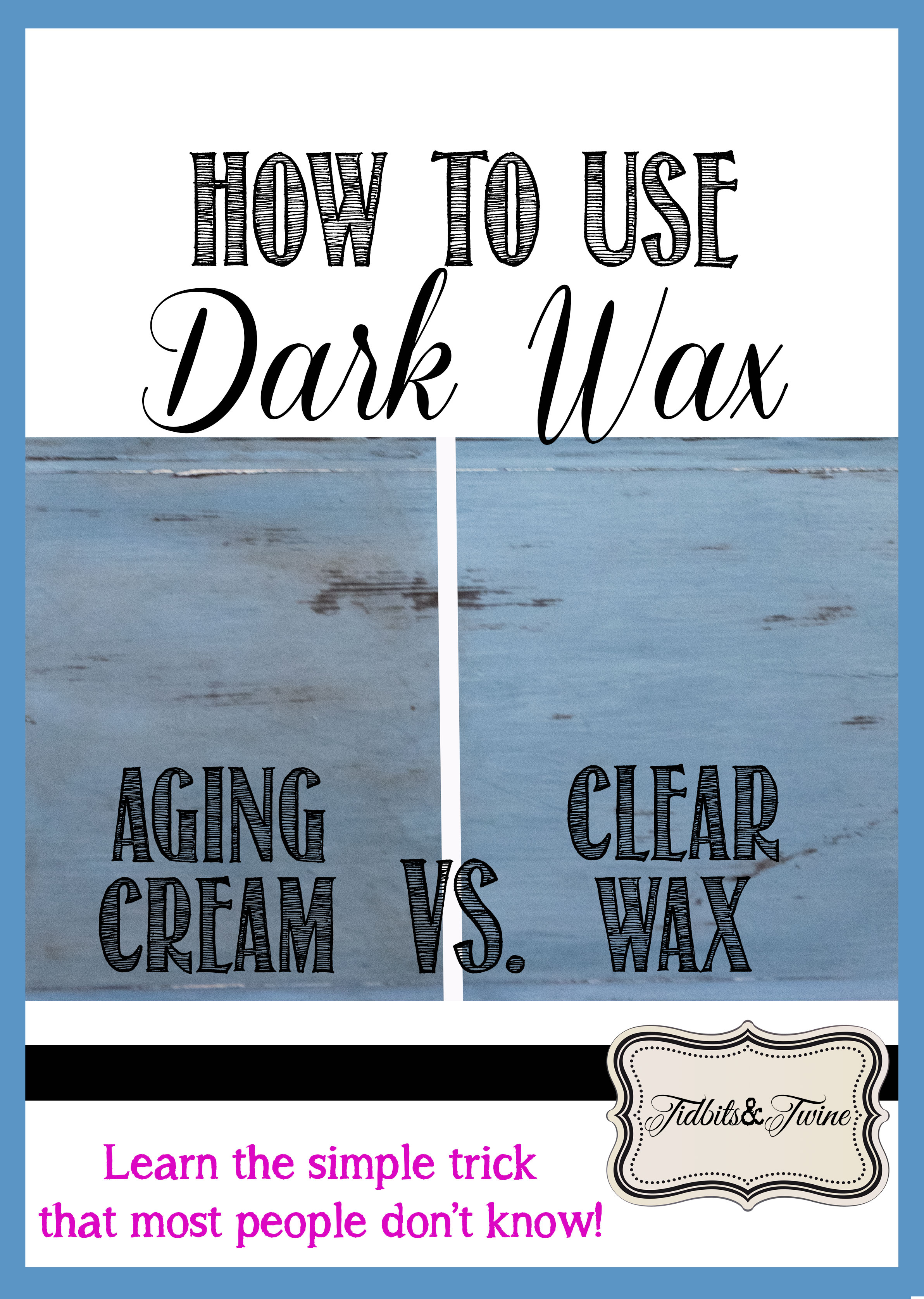 Learn to use dark wax like a pro!