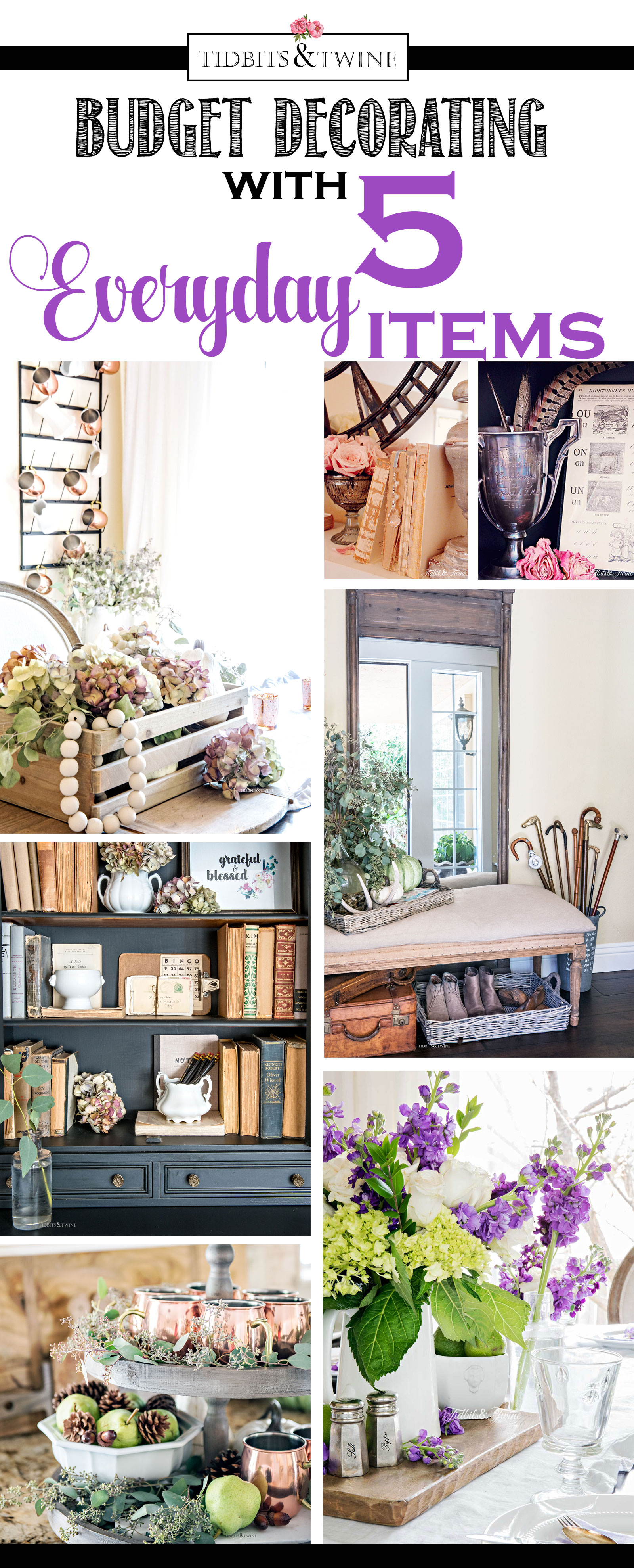 ... save you money by allowing you to use everyday items as decor objects.  And my guess is that you probably have all five of these in your home right  now