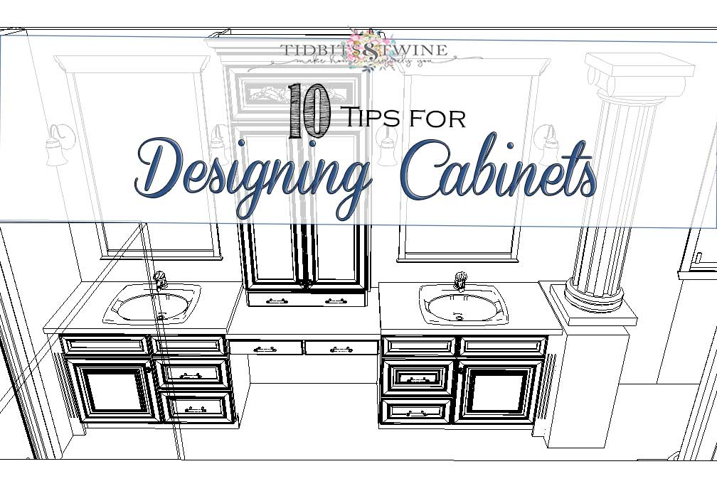 10 tips for designing cabinets so that you get exactly what you want