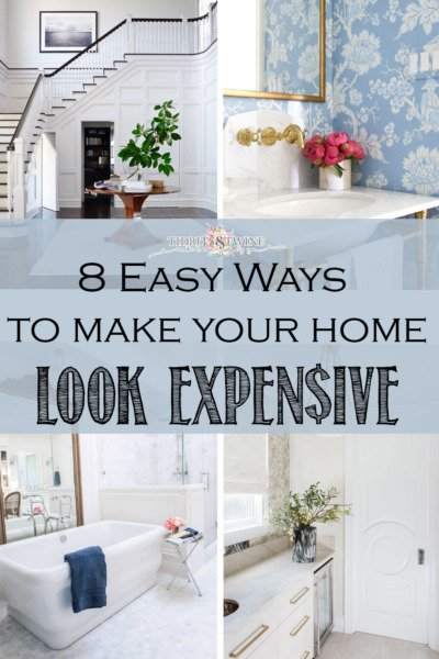 8 Easy Ways to Make Your Home Look Expensive - Tidbits&Twine