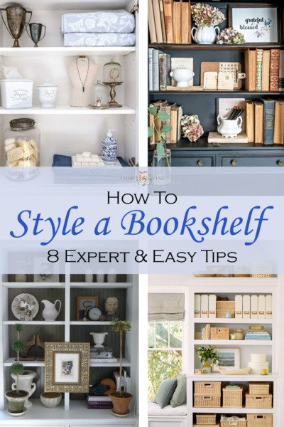 How to Style a Bookshelf - 8 Easy and Expert Tips from Tidbits&Twine