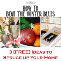 Winter Decorating: 3 {Free} Ways to Beat the Winter Blues
