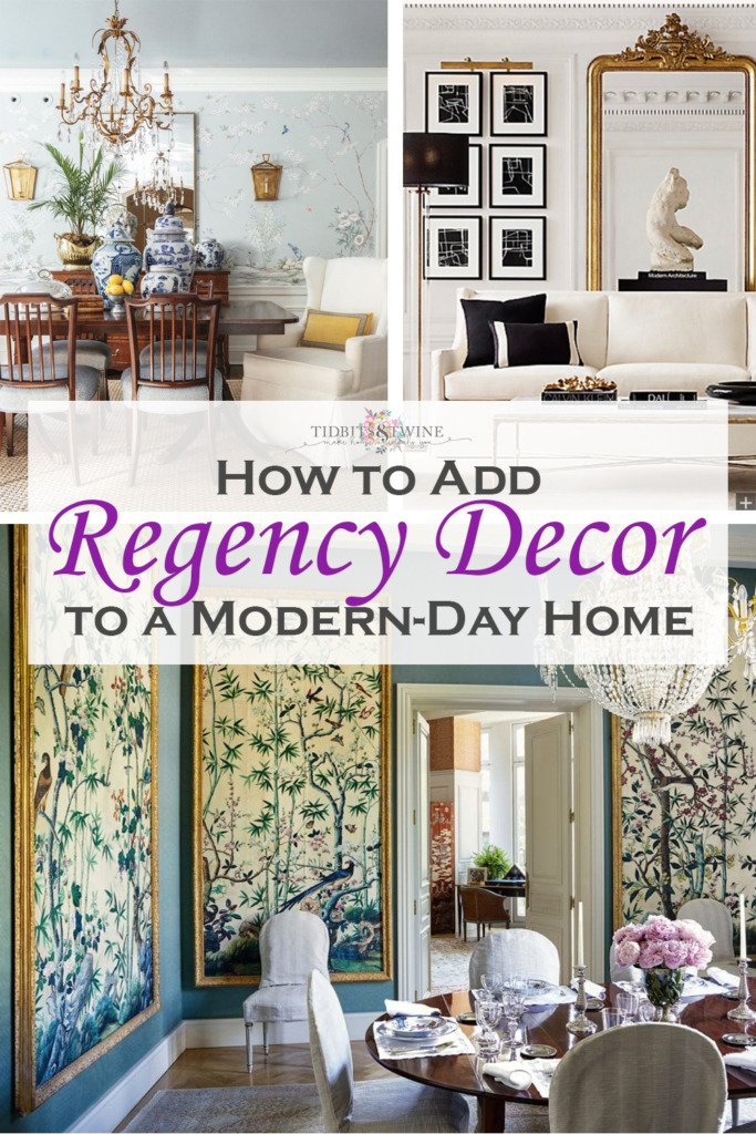 Collage of three Regency style interior images with text that says How to Add Regency Décor to a Modern-Day Home