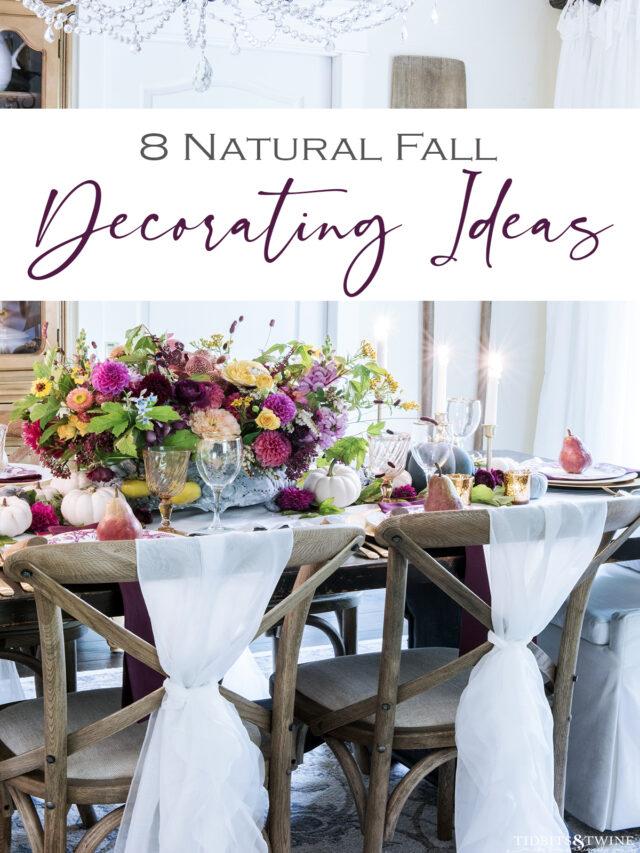 8 Natural Fall Decorating Ideas